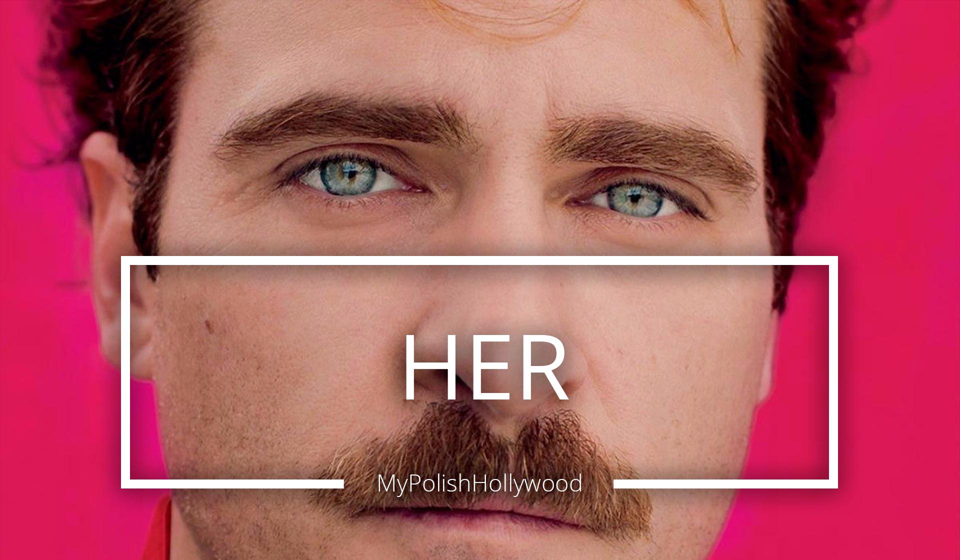 Her – Miłość z zamkniętymi oczami