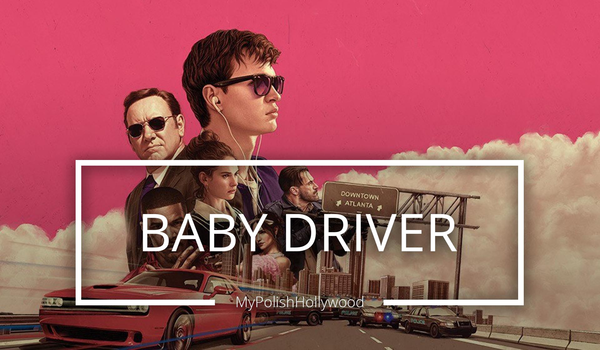 Baby Driver – Muzyczne flow