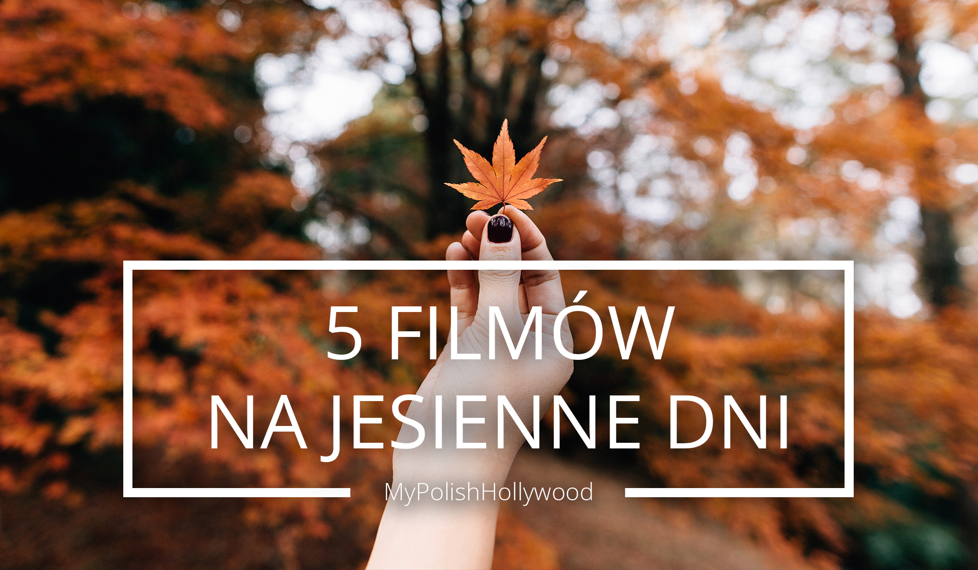 5 filmów idealnych na jesienne dni