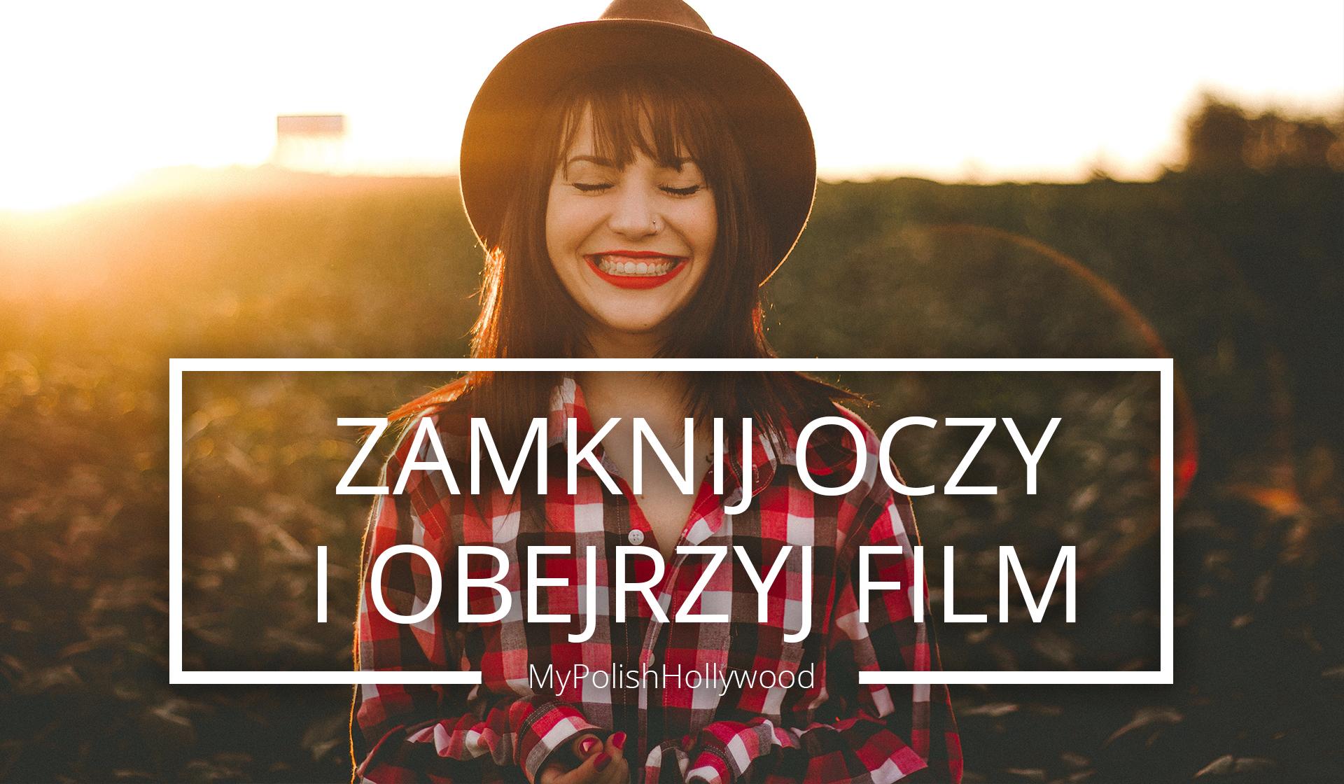 """Zamknij oczy i """"obejrzyj"""" film!"""