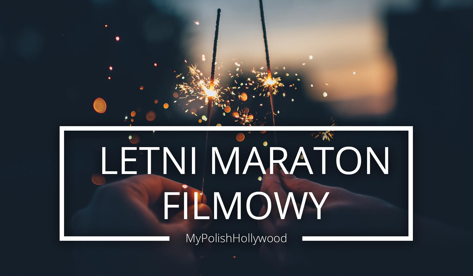 Gwiazdy nad głową i na ekranie  Czyli letni maraton filmowy!