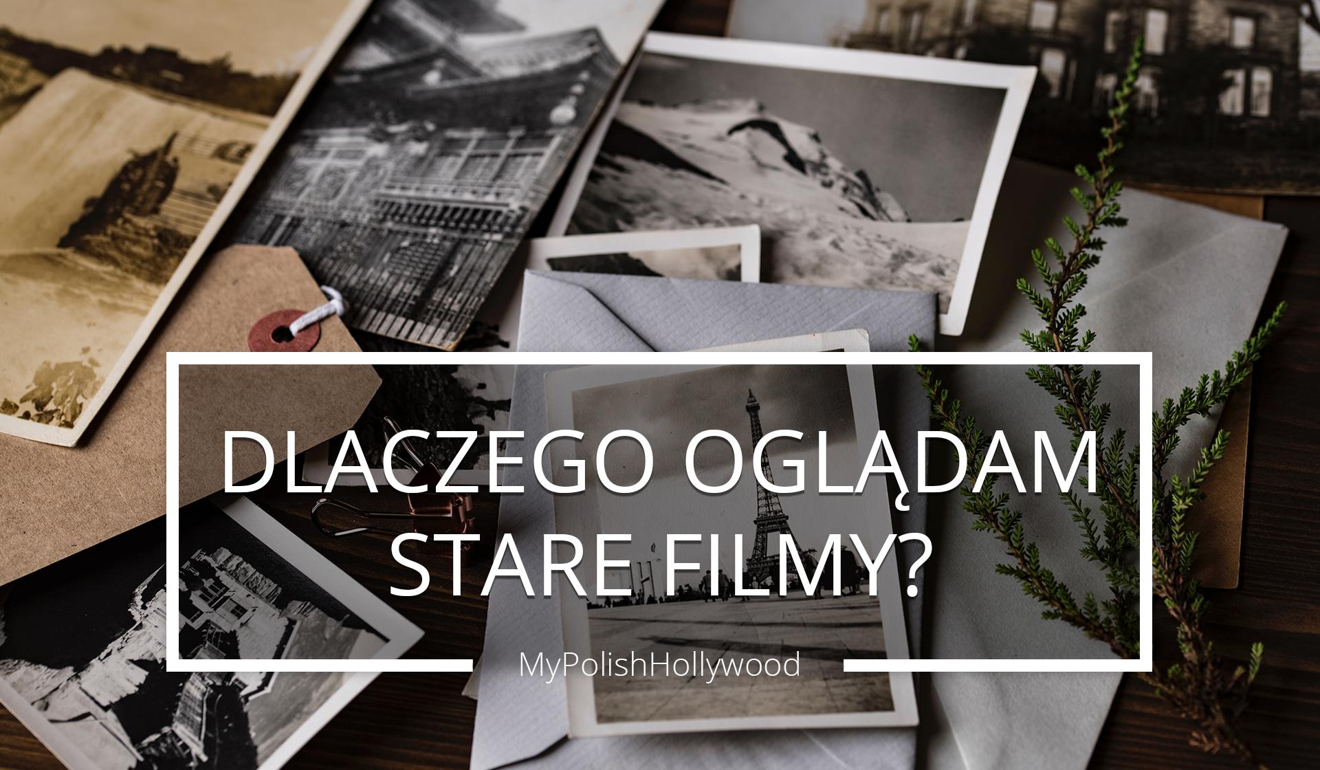 Filmowy vintage czyli  Dlaczego oglądam stare filmy?