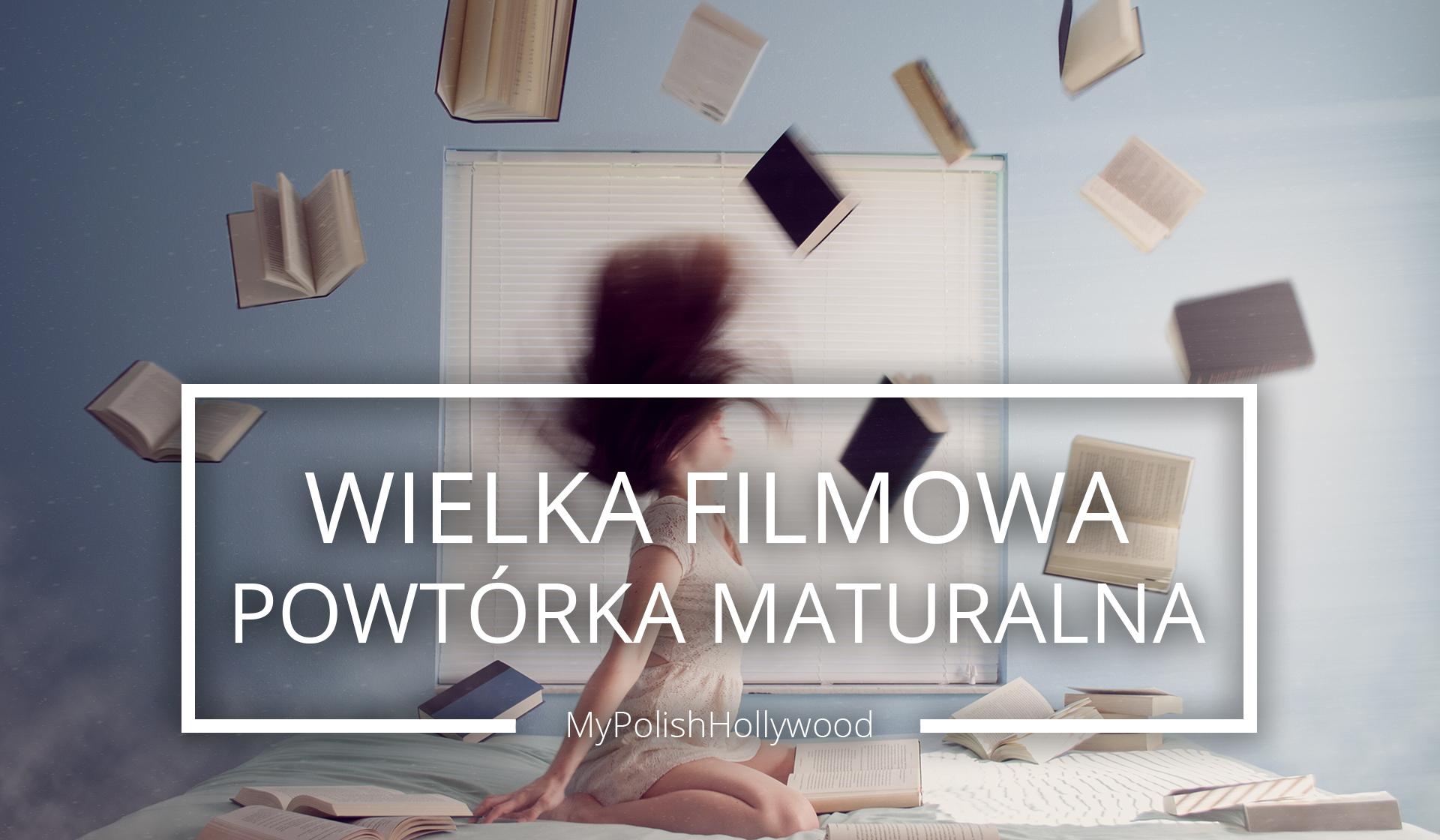 Wielka FILMOWA Powtórka MATURALNA!